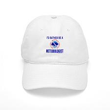 I'D RATHER BE A METEOROLOGIST Baseball Cap