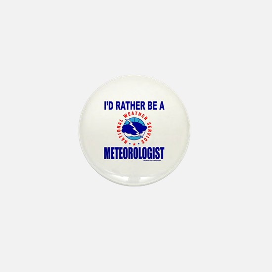 I'D RATHER BE A METEOROLOGIST Mini Button