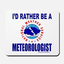 I'D RATHER BE A METEOROLOGIST Mousepad