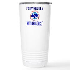 I'D RATHER BE A METEOROLOGIST Travel Mug