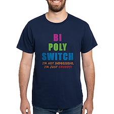 Bi Poly Switch Not Indecisive Greedy T-Shirt