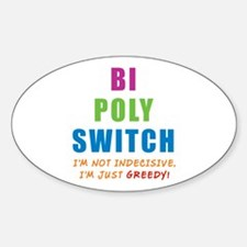 Bi Poly Switch Not Indecisive Greedy Decal