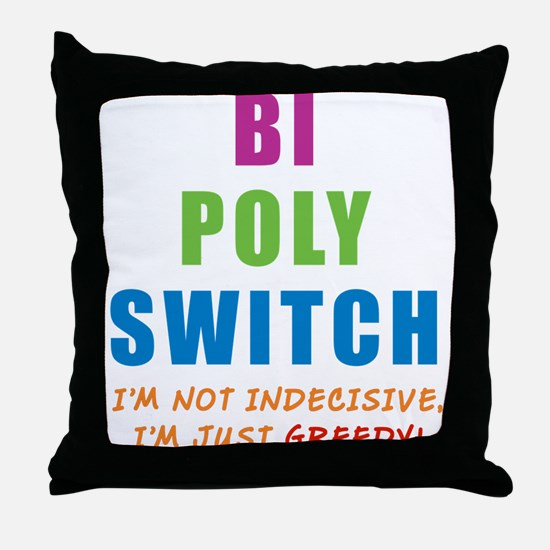 Bi Poly Switch Not Indecisive Greedy Throw Pillow
