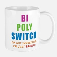 Bi Poly Switch Not Indecisive Greedy Mug