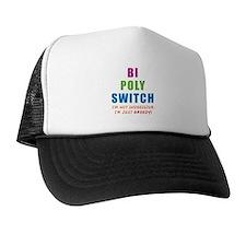 Bi Poly Switch Not Indecisive Greedy Trucker Hat