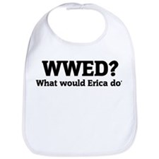 What would Erica do? Bib