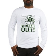 INcumbents OUT Long Sleeve T-Shirt