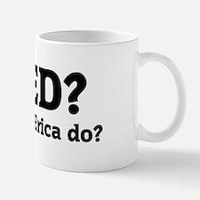 What would Erica do? Mug