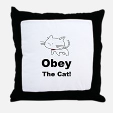 Obey the Cat! Throw Pillow