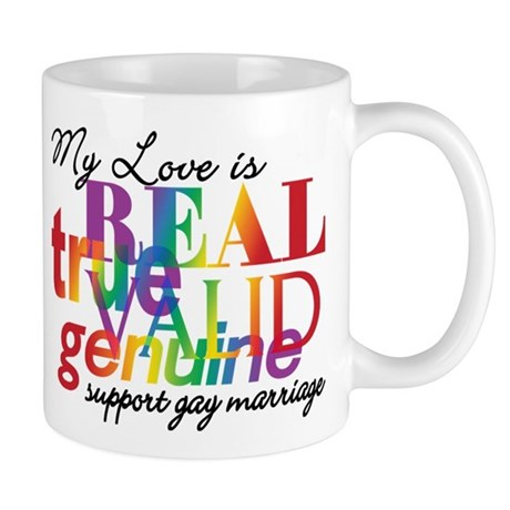 My Love Is Real Support Gay Marriage Mug