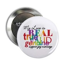 """My Love Is Real Support Gay Marriage 2.25"""" Button"""