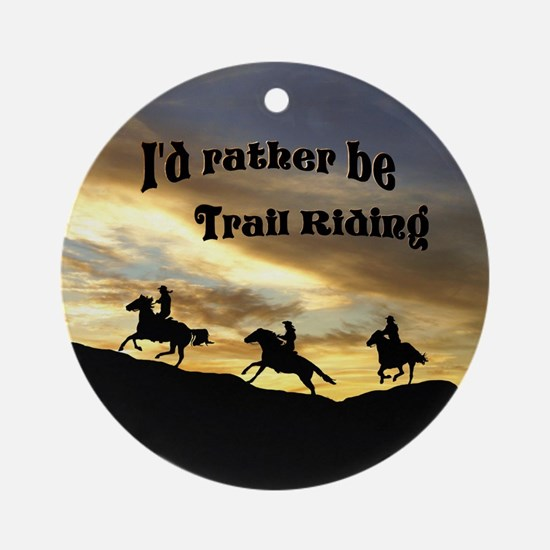 Rather Be Trail Riding Ornament (Round)