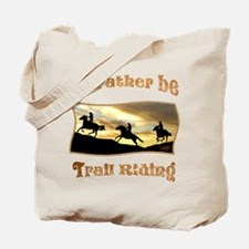 Rather Be Trail Riding - Tote Bag
