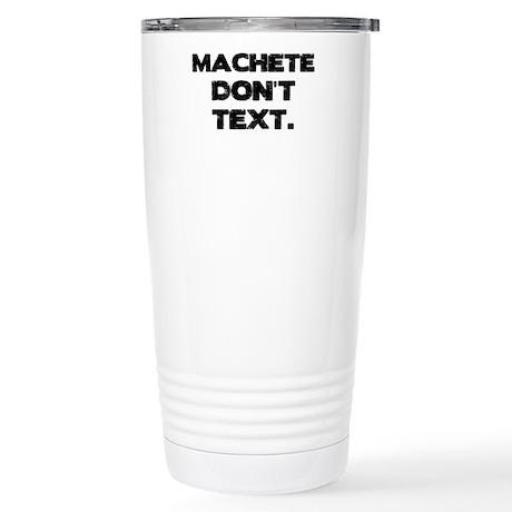 Machete Don't Text Stainless Steel Travel Mug