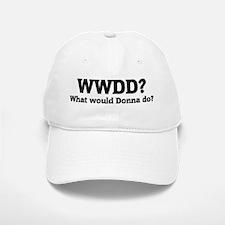 What would Donna do? Baseball Baseball Cap