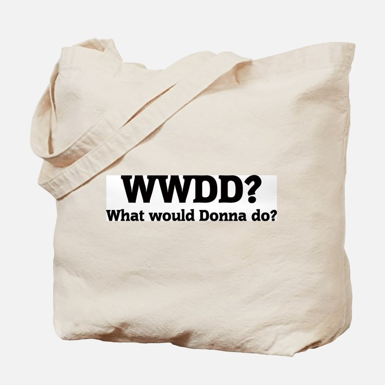 What would Donna do? Tote Bag
