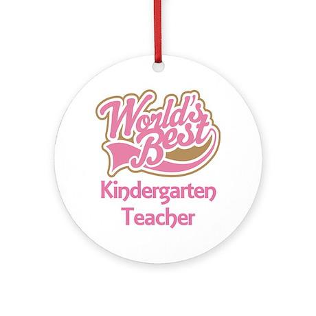 Worlds Best Kindergarten Teacher Ornament (Round)