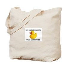 Not All Hunters Wear Camo. Tote Bag