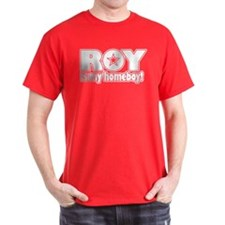 Roy is my homeboy! T-Shirt