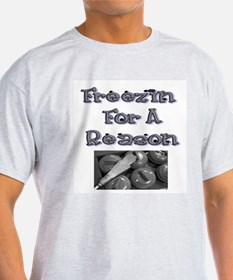 Freezin for a Reason Ash Grey T-Shirt