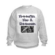 Freezin for a Reason Sweatshirt