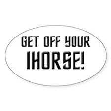 Get Off Your IHorse Decal
