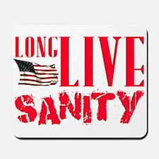 Long Live Sanity Mousepad