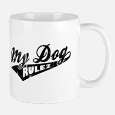 My Dog Rulez Mug