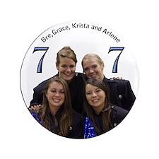 "Bre, Grace, Krista and Arlene 3.5"" Button"