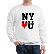 New York Don't Love You Sweatshirt