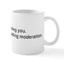 Awaiting Moderation Mug