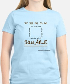 It is Hip to be Square T-Shirt