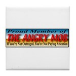 Proud Member of the Angry Mob Tile Coaster