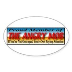 Proud Member of the Angry Mob Sticker (Oval)