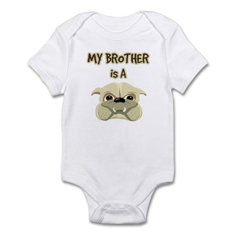 My Brother is a Bulldog - Infant Bodysuit