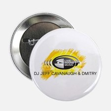 "DJ Jeff Cavanaugh & Dmitry 2.25"" Button"