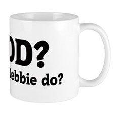What would Debbie do? Coffee Mug