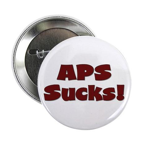 "APS Sucks! 2.25"" Button (100 pack)"