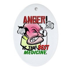 Anger is the Best Medicine Ornament (Oval)