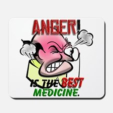 Anger is the Best Medicine Mousepad