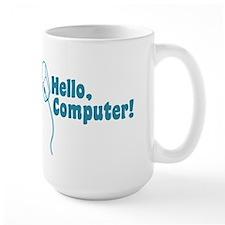 Hello, Computer! Mug