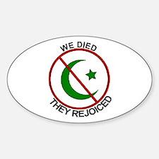 Oval Sticker We Died They Rejoiced - Anti Jihad