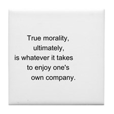 """True Morality"" Tile Coaster"