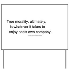 """True Morality"" Yard Sign"