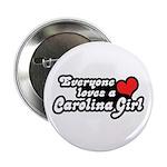 Everyone Loves A Carolina Girl Button