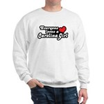 Everyone Loves A Carolina Girl Sweatshirt