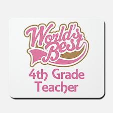 Worlds Best 4th Grade Teacher Mousepad