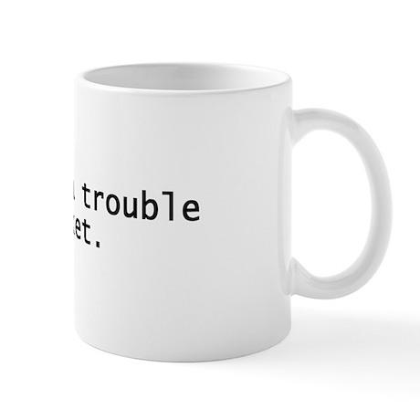 Trouble Ticket Mug
