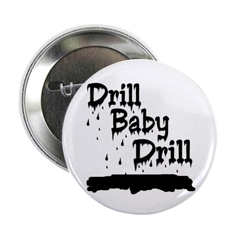 """drill baby...ooops 2.25"""" Button"""