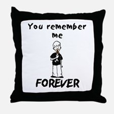 you remember me FOREVER Throw Pillow
